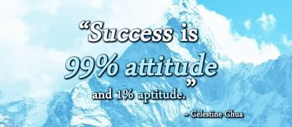 success is 99% attitude