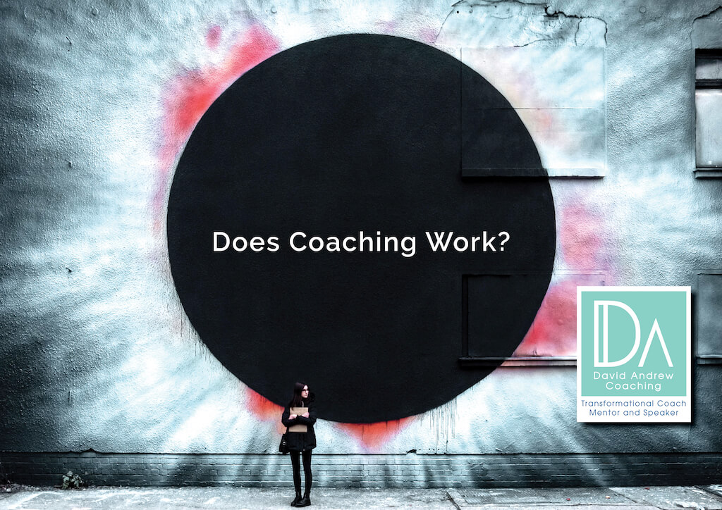 Does Coaching Work? - David Andrew